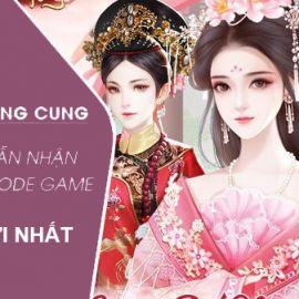Code Kỳ Nữ Hoàng Cung mới nhất và cách nhập code