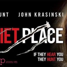 Review phim A Quiet Place (Vùng Đất Câm Lặng): Hồi hội, gay cấn